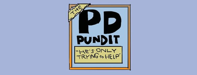 The PD Pundit: He's only trying to help